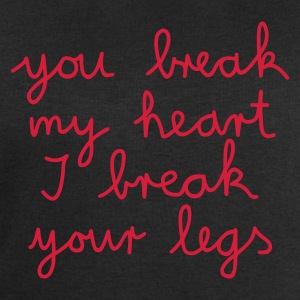 you break my heart I break your legs - Männer Sweatshirt von Stanley & Stella