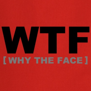 WTF - why the face - Cooking Apron