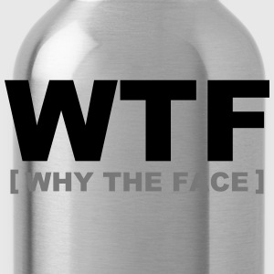 WTF - why the face - Water Bottle