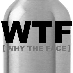 WTF - why the face - Drikkeflaske