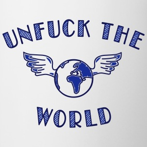unfuck the world - Tasse