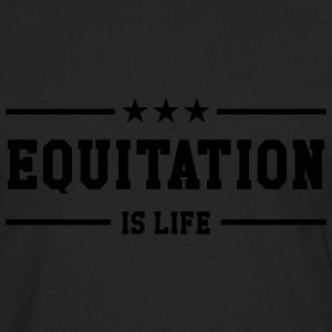 Equitation is life ! Tee shirts - T-shirt manches longues Premium Homme