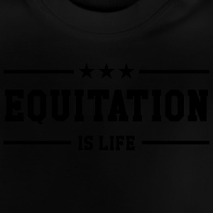 Equitation is life ! Tee shirts - T-shirt Bébé
