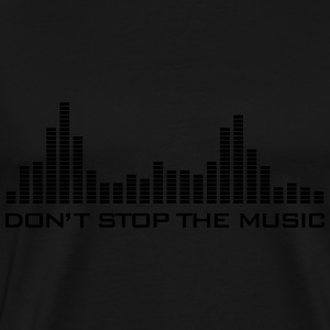 Don't Stop The Music Pullover & Hoodies - Männer Premium T-Shirt