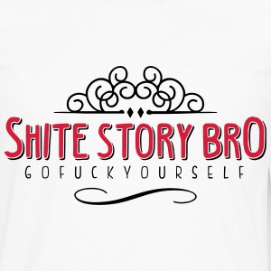 Shite Story Bro - T-shirt manches longues Premium Homme