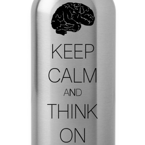 keep calm and think on Magliette - Borraccia