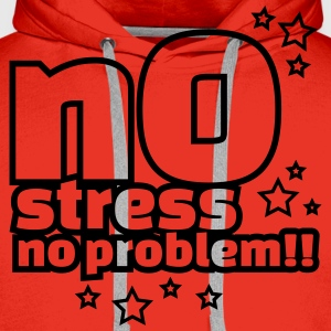 No STress No Problem Tee shirts - Sweat-shirt à capuche Premium pour hommes