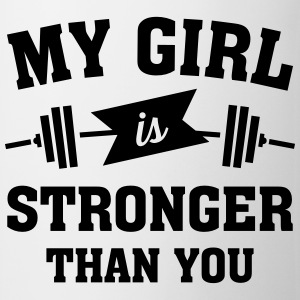 My Girls Is Stronger Than You T-shirts - Mugg