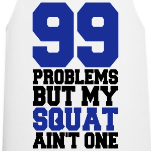 99 Problems But My Squat Aint´s One  - Cooking Apron
