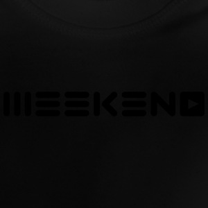 weekend Shirts - Baby T-shirt