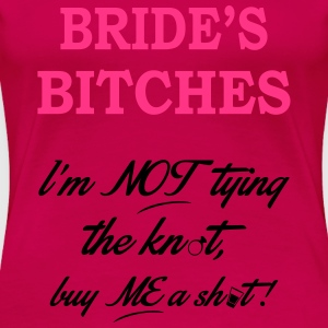 BRIDE'S BITCHES Tops - Women's Premium T-Shirt