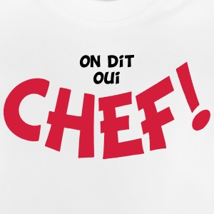 On dit oui chef 2 couleurs Shirts - Baby T-shirt
