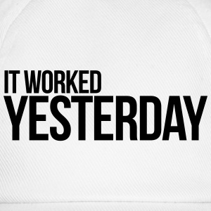 It worked yesterday, programmer, code T-Shirts - Baseball Cap