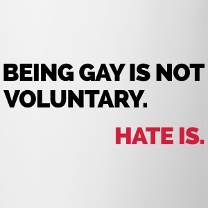 Being Gay Is Not Voluntary  Magliette - Tazza