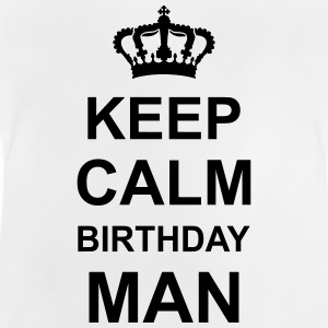 keep_calm_birthday_man_g1 Shirts - Baby T-Shirt