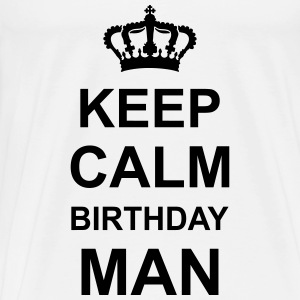 keep_calm_birthday_man_g1 Canotte - Maglietta Premium da uomo