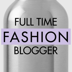Full Time Fashion Blogger Pullover & Hoodies - Trinkflasche