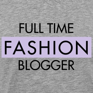 Full Time Fashion Blogger Tröjor - Premium-T-shirt herr