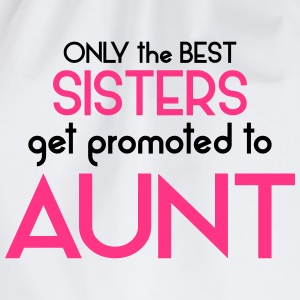 Best Sisters Get Promoted To Aunt T-Shirts - Drawstring Bag