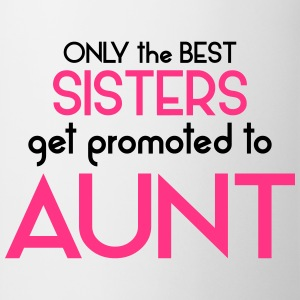 Best Sisters Get Promoted To Aunt T-Shirts - Mug
