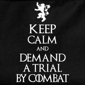 KEEP CALM AND DEMAND A TRIAL BY COMBAT T-Shirts - Kids' Backpack