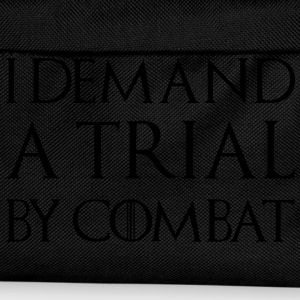 I DEMAND A TRIAL BY COMBAT T-Shirts - Kids' Backpack