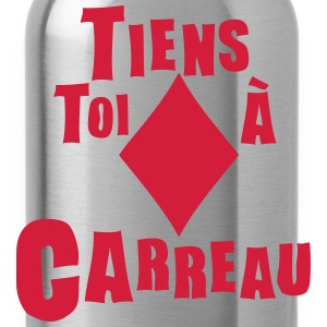 tiens toi carreau expression Tee shirts - Gourde