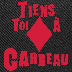 tiens toi carreau expression Tee shirts - Casquette snapback