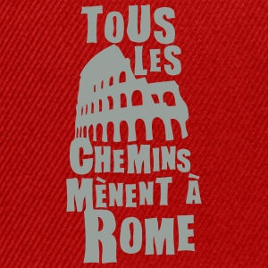 tous les chemins menent rome expression Tee shirts - Casquette snapback