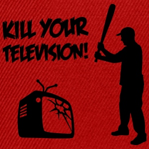 Kill Your Television - Against Media dumbing Sweat-shirts - Casquette snapback