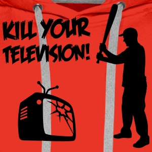 Kill Your Television - Against Media dumbing Tee shirts - Sweat-shirt à capuche Premium pour hommes