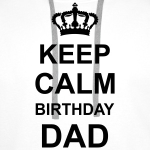 keep_calm_birthday_dad_g1 T-shirts - Herre Premium hættetrøje