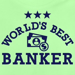 World's best Banker T-Shirts - Baby T-Shirt