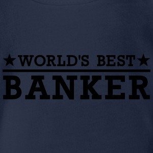 World's best Banker T-Shirts - Baby Bio-Kurzarm-Body