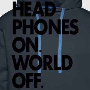 Headphones On. World Off. - Mannen Premium hoodie