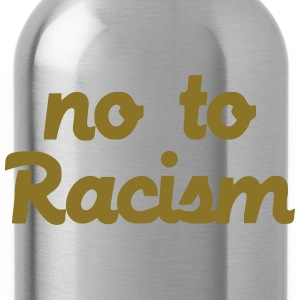 No To Racism T-shirts - Drikkeflaske