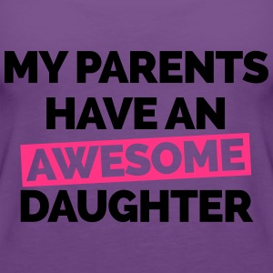 Parents Have An Awesome Daughter  Sweat-shirts - Débardeur Premium Femme
