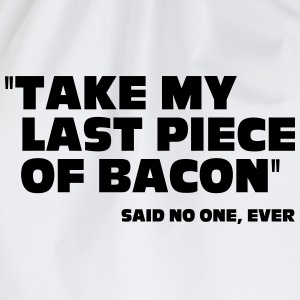 Last Piece Of Bacon T-shirts - Sportstaske