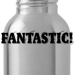Fantastic! T-Shirts - Water Bottle