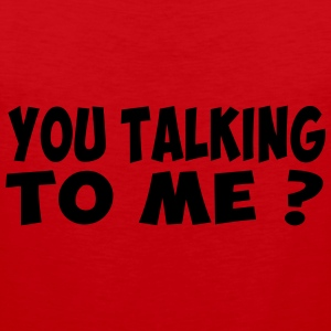 you talking to me Tee shirts - Débardeur Premium Homme