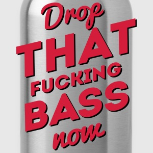 Drop That Fucking Bass Now / Dubstep / D&B Tops - Drinkfles
