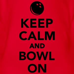 Keep calm and bowl on T-Shirts - Baby Bio-Kurzarm-Body