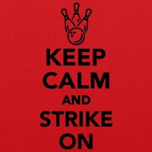 Keep calm and strike on T-Shirts - Stoffbeutel