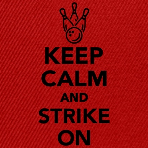 Keep calm and strike on T-Shirts - Snapback Cap