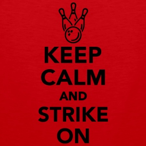 Keep calm and strike on T-Shirts - Männer Premium Tank Top