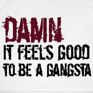 damn it feels good to be a gangsta Hoodies & Sweatshirts - Baseball Cap