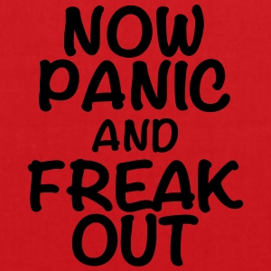 Now panic and freak out T-skjorter - Stoffveske