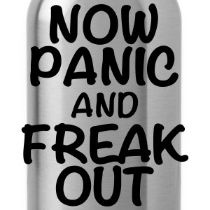 Now panic and freak out T-shirts - Drikkeflaske