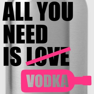 All you need is vodka Koszulki - Bidon