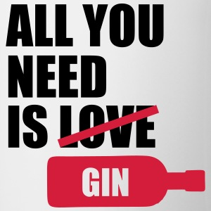 All you need is gin T-Shirts - Tasse